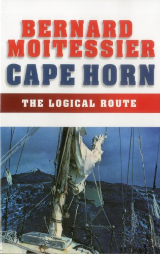 Cape Horn: The Logical Route: 14,216 Miles Without Port of Call por Bernard Moitessier