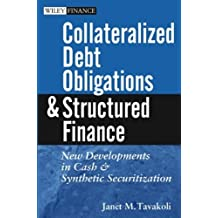 Collateralized Debt Obligations and Structured Finance : New Developments in Cash and Synthetic Securitization by Janet M. Tavakoli (2003-08-28)
