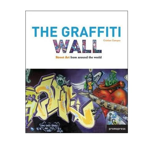 The Graffiti Wall: Street Art from Around the World (Paperback) - Common