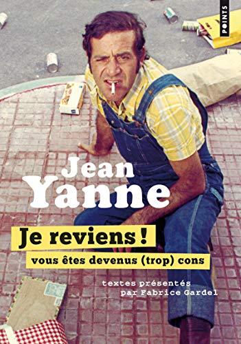 Je reviens ! Vous êtes devenus (trop) cons par Jean Yanne