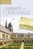 Je Découvre l'Abbaye Royale de Fontevraud