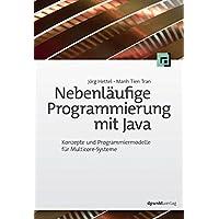 Nebenläufige Programmierung mit Java: Konzepte und Programmiermodelle für Multicore-Systeme
