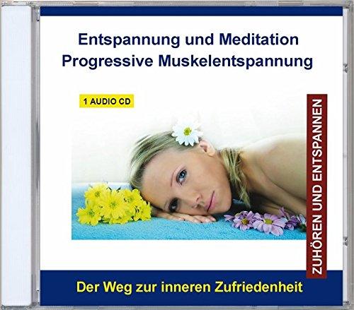 Entspannung und Meditation Progressive Muskelentspannung nach Jacobson CD - Muskelrelaxation - Entspannung für Kinder, Jugendliche und Erwachsene