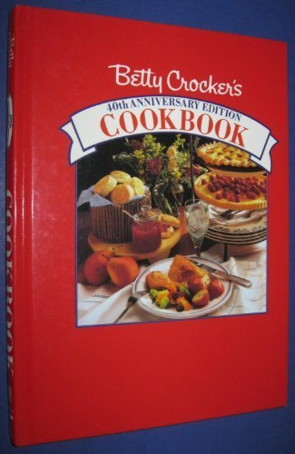 betty-crockers-cookbook-40th-anniversary-edition-by-betty-crocker-1991-09-03