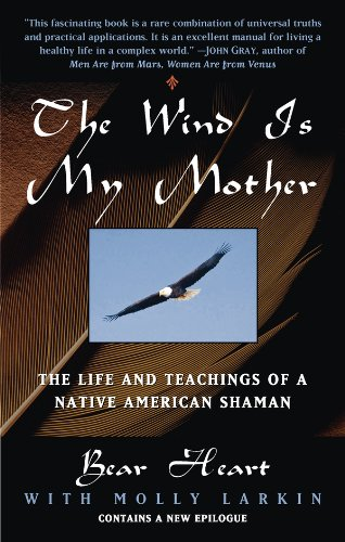 The Wind Is My Mother: The Life and Teachings of a Native American Shaman (English Edition) por Bear Heart