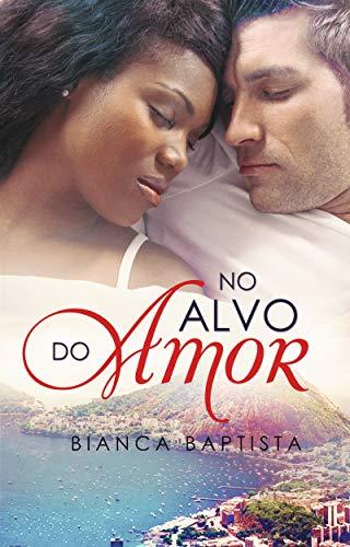 No alvo do amor (Série Rio Livro 1) (Portuguese Edition)