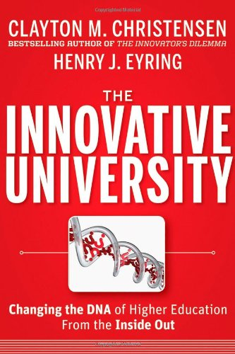 the-innovative-university-changing-the-dna-of-higher-education-from-the-inside-out-jossey-bass-highe