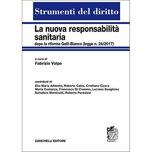La Nuova Responsabilità Sanitaria Dopo La Riforma Gelli-Bianco (Legge N. 24/2017)