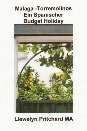 Preisvergleich Produktbild Malaga -Torremolinos Ein Spanischer Budget Holiday: The Illustrated Tagebucher von Llewelyn Pritchard MA