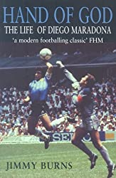 The Hand of God: The Life of Diego Maradona by Jimmy Burns (2002-05-06)