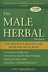 The Male Herbal: The Definitive Health Care Book for Men and Boys by James Green (2007-04-01)