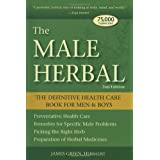 The Male Herbal: The Definitive Health Care Book for Men and Boys by James Green (2007-03-31)