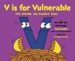 V is for Vulnerable: Life Outside the Comfort Zone: An ABC for Grownups par [Godin, Seth]
