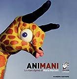 Animani. Le mani dipinte di Mario Mariotti