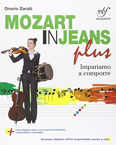 Musica in jeans. Plus. Mozart in jeans. Per la Scuola media. Con e-book. Con espansione online