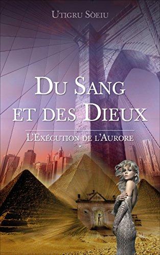 Du Sang et Des Dieux: L'Exécution de l'aurore par Utigru Sòeiu