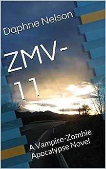 ZMV-11: A Vampire-Zombie Apocalypse Novel (English Edition) par [Nelson, Daphne]