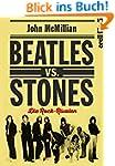 Beatles vs. Stones: Die Rock-Rivalen