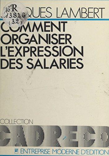 Comment organiser l'expression des salariés (Cadréco) par Jacques Lambert