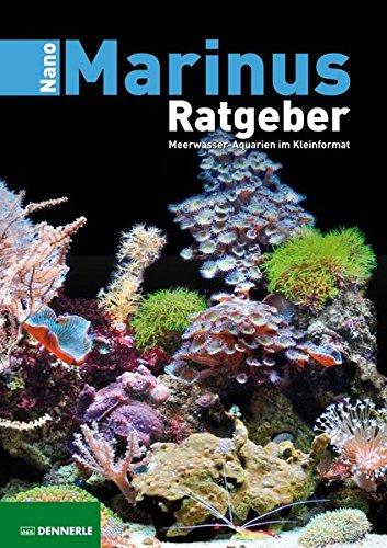 Preisvergleich Produktbild Nano Marinus Ratgeber: Meerwasser-Aquarien im Kleinformat