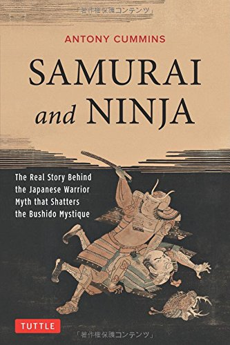 samurai-and-ninja-the-real-story-behind-the-japanese-warrior-myth-that-shatters-the-bushido-mystique