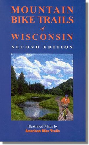 Mountain Bike Trails of Wisconsin (Illustrated Bicycle Trails Book Series)