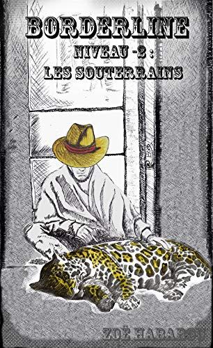 Couverture du livre Borderline: Niveau -2 : Les souterrains