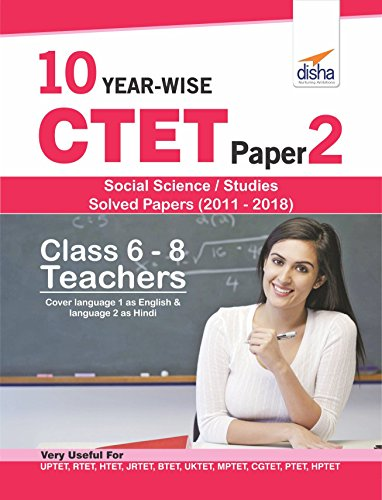 10 YEAR-WISE CTET Paper 2 (Social Science/Studies) Solved Papers (2011 - 2018) - English Edition