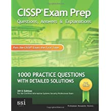 CISSP Exam Prep Questions, Answers & Explanations: 1000+ CISSP Practice Questions with Detailed Solutions by SSI Logic (2010) Paperback