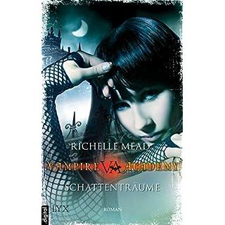 Vampire Academy - Schattenträume (Vampire-Academy-Reihe 3)