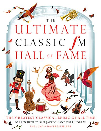 the-ultimate-classic-fm-hall-of-fame-the-greatest-classical-music-of-all-time