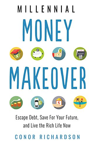 Millennial Money Makeover: Escape Debt, Save for Your Future, and Live the Rich Life Now (English Edition)