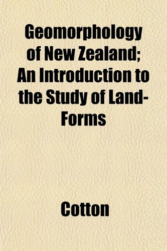 Geomorphology of New Zealand; An Introduction to the Study of Land-Forms