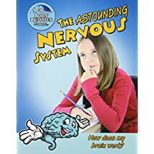 Astounding Nervous System: How Does My Brain Work? (Slim Goodbody's Body Buddies)