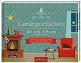 24 Kamingeschichten für den Advent: Ein Adventsbuch zum Aufschneiden