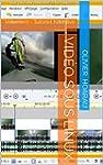 Vid�o sous linux: Volume 2 - Tutoriel...