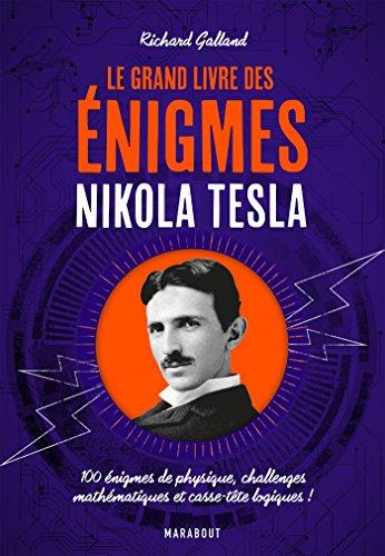 Le grand livre des énigmes Nikola Tesla