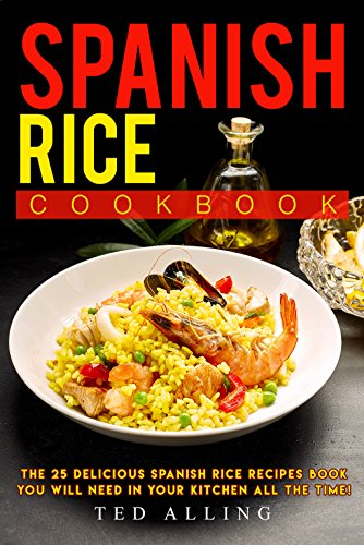 spanish-rice-cookbook-the-25-delicious-spanish-rice-recipes-book-you-will-need-in-your-kitchen-all-t