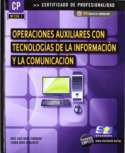 Operaciones auxiliares con tecnologías de la información y la comunicación (MF1209_1) (Certific. Profesionalidad)