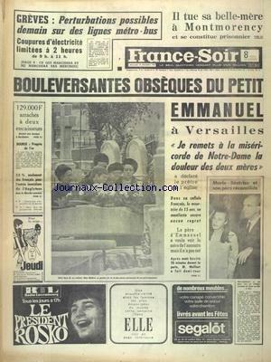 FRANCE SOIR du 13/12/1967 - LES CONFLITS SOCIAUX - BOULEVERSANTES OBSEQUES DU PETIT EMMANUEL A VERSAILLES - MARIE-BEATRICE ET SON PERE RECONCILIES -