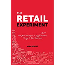The Retail Experiment: Five Proven Strategies to Engage & Excite Customers Through in-Store Experience (English Edition)