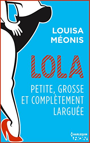 Lola S2.E2 - Petite, grosse et complètement larguée (Lola 2)