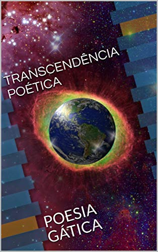 TRANSCENDÊNCIA POÉTICA: POESIA GÁTICA (Portuguese Edition) por JACK KIM