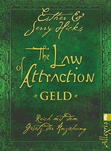 The Law of Attraction - Geld: Reich mit dem Gesetz der Anziehung
