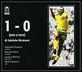 1-0 (Uno A Zero)