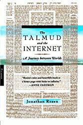 The Talmud and the Internet: A Journey between Worlds by Jonathan Rosen (2001-09-15)