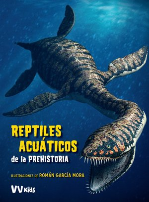 REPTILES ACUATICOS DE LA PREHISTORIA  (VVKIDS) (Vvkids Kidsaurios)