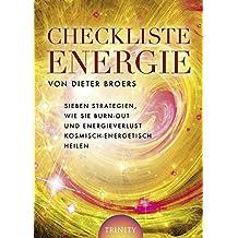 Checkliste Energie - Sieben Strategien, wie Sie Burn-out und Energieverlust kosmisch-energetisch heilen