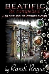 Beatific (A Blood Kin Vampires Novel Book 1)