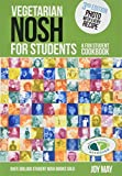 Vegetarian NOSH for Students: A Fun Student Cookbook - Photo with Every Recipe - Vege...